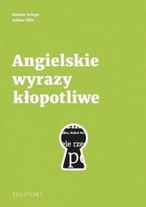 Angielskie wyrazy kłopotliwe Poradnik językowy Nowe wydanie