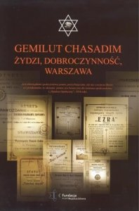 Gemilut Chasadim. Żydzi, dobroczynność, Warszawa