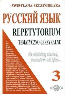 Russkij Jazyk. Repetytorium tematyczno-leksykalne. Część 3