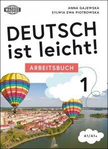 Deutsch ist leicht. Arbeitsbuch. Ćwiczenia do szkoły podstawowej A1/A1+
