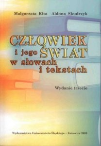 Człowiek i jego świat w słowach i tekstach. Wybór tekstów języka polskiego dla cudzoziemców na poziomie zaawansowanym
