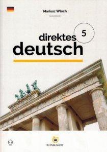 Direktes Deutsch. Buch 5. Niemiecki metodą bezpośrednią z nagraniami (poziom B1)