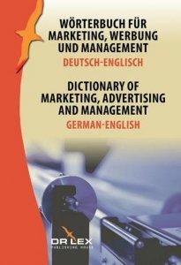 Dictionary of Marketing Advertising and Management German-English. Worterbuch fur Marketing, Werbung und Management Deutsch-Englisch