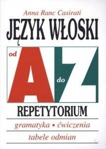 Język włoski od A do Z. Repetytorium. Gramatyka, ćwiczenia, przykłady odmian