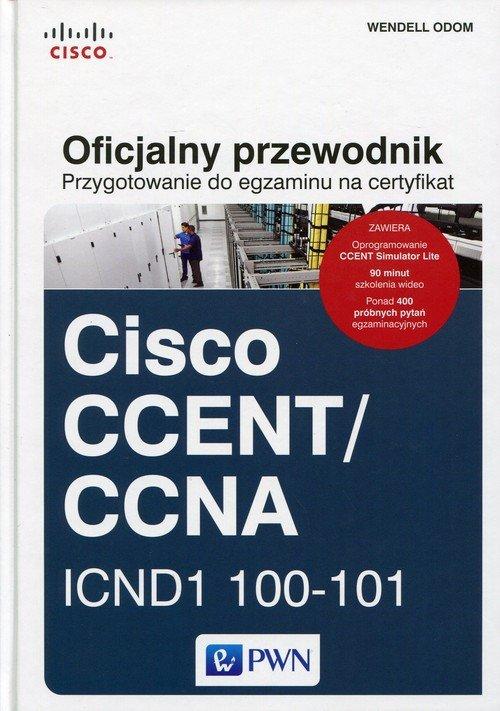 Oficjalny przewodnik Przygotowanie do egzaminu na certyfikat Cisco CCENT/CCNA