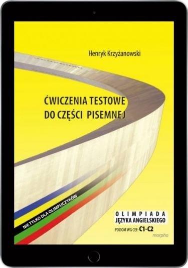 Ćwiczenia testowe do części pisemnej. Nie tylko dla olimpijczyków. Olimpiada języka angielskiego. Poziom C1-C2 (EBOOK PDF)