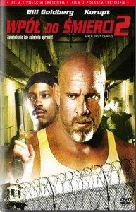 Wpół Do Śmierci 2 [DVD]