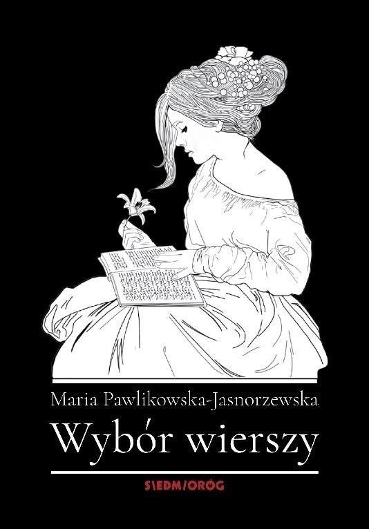 Wybór wierszy. Maria Pawlikowska-Jasnorzewska