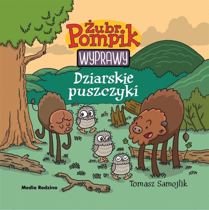 Żubr Pompik. Wyprawy. Dziarskie puszczyki