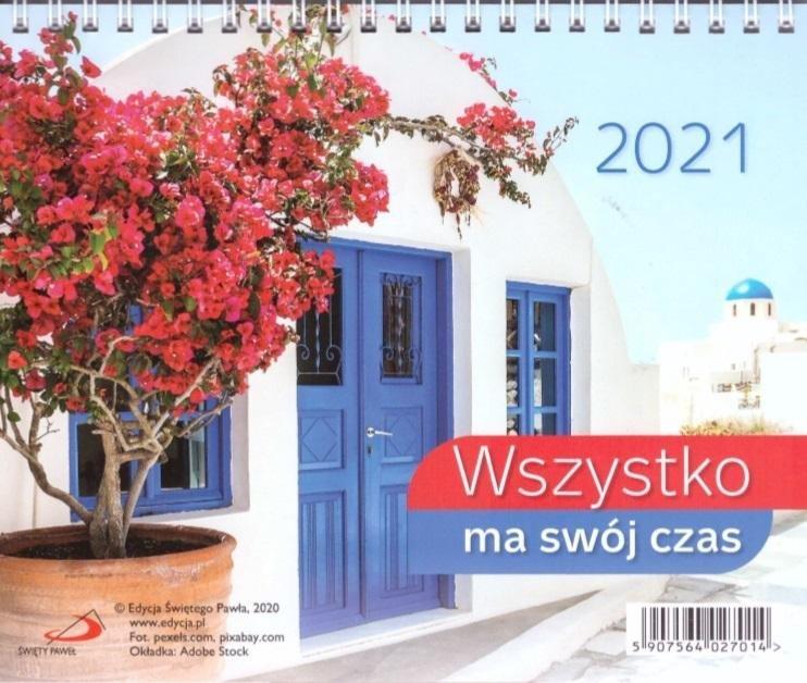 Kalendarz 2021 Biurkowy Wszystko ma swój czas