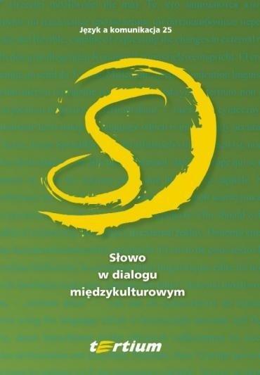 Język a komunikacja 25. Słowo w dialogu międzykulturowym