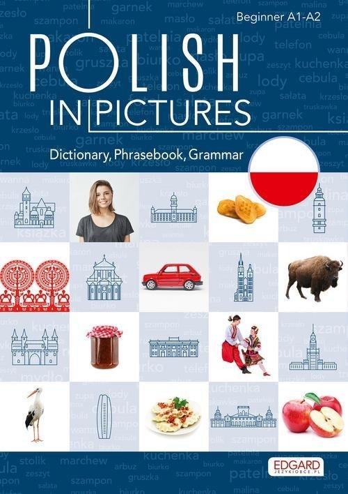 Polish in pictures Beginner A1-A2. Polski w obrazkach. Słownik, rozmówki, gramatyka