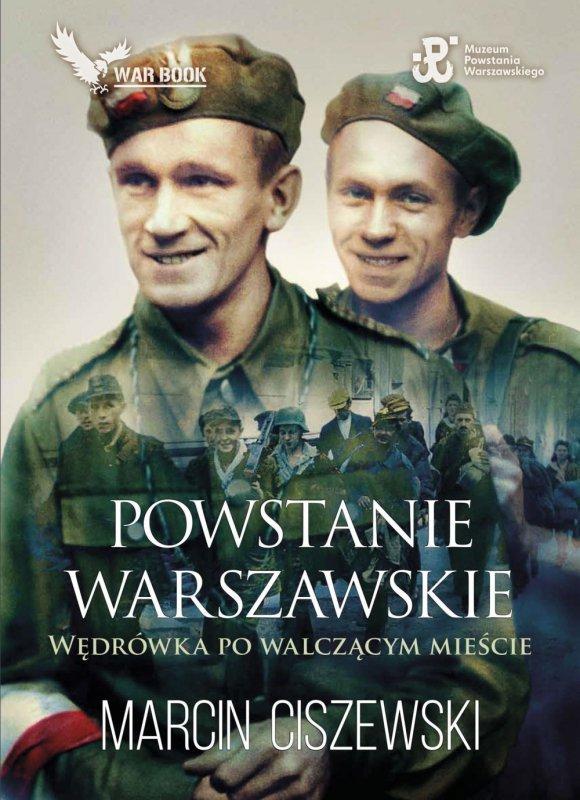 Powstanie Warszawskie. Wędrówka po walczącym mieście