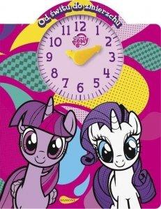 Książka z zegarem My Little Pony. Od świtu do zmierzchu.
