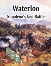 Waterloo: Napoleon's Last Battle