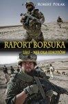RAPORT BORSUKA. ISAF – nie dla Idiotów