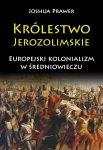 Królestwo Jerozolimskie. Europejski kolonializm w średniowieczu