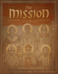 The Mission: Early Christianity from the Crucifixion to the Crusades