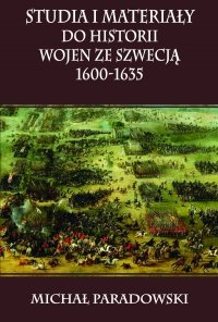 Studia i materiały do historii wojen ze Szwecją 1600-1635