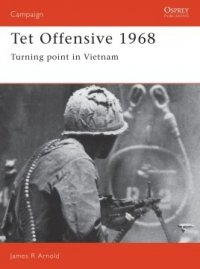 CAMPAIGN 004 Tet Offensive 1968
