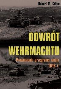Odwrót Wehrmachtu. Prowadzenie przegranej wojny 1943r.
