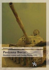 Pustynna Burza. Pierwsza wojna nad Zatoką Perską 1991