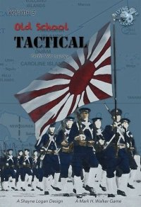 Old School Tactical: Volume 3 – Pacific 1942/45