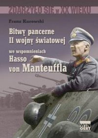 Bitwy pancerne II wojny światowej we wspomnieniach Hasso von Manteuffla