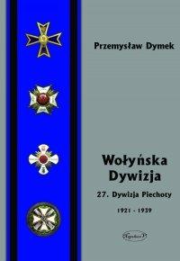 Wołyńska Dywizja. 27. Dywizja Piechoty w latach 1921-1939