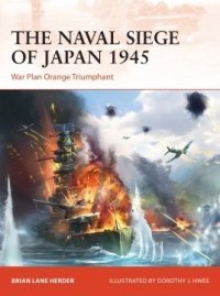 CAMPAIGN 348 The Naval Siege of Japan 1945