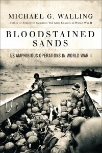 Bloodstained Sands: U.S. Amphibious Operations in World War II (General Military) Hardcover