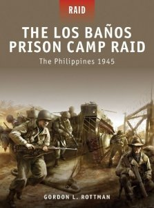 The Los Banos Prison Camp Raid: The Philippines 1945