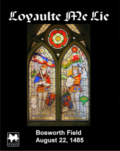 LOYAULTE ME LIE: Bosworth Field, 1485