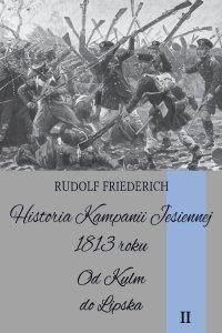 Historia kampanii jesiennej 1813 roku. Tom II