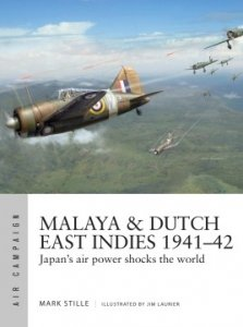 AIR CAMPAIGN 19 Malaya & Dutch East Indies 1941–42