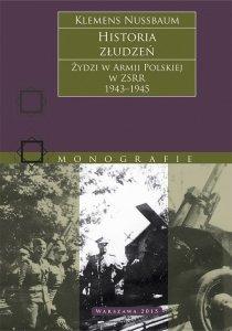 Historia złudzeń. Żydzi w Armii Polskiej w ZSRR 1943–45