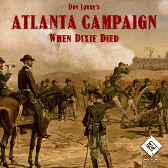 Atlanta Campaign 1864 - When Dixie Died