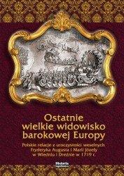 Ostatnie wielkie widowisko barokowej Europy