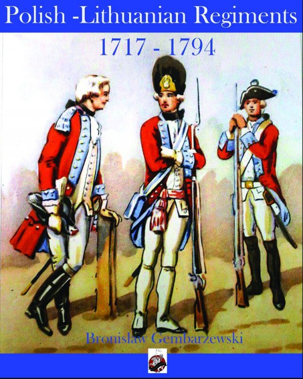 Polish-Lithuanian Regiments 1717-1794 Paperback