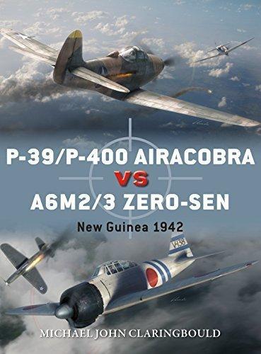 P-39P-400 Airacobra vs A6M23 Zero-sen New Guinea 1942 (Duel Book 87)