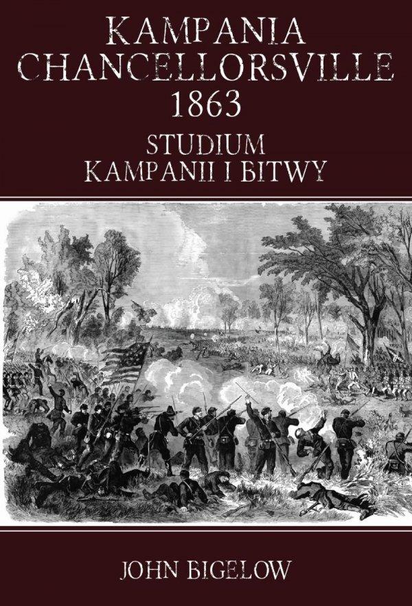 Kampania Chancellorsville 1863. Studium kampanii i bitwy
