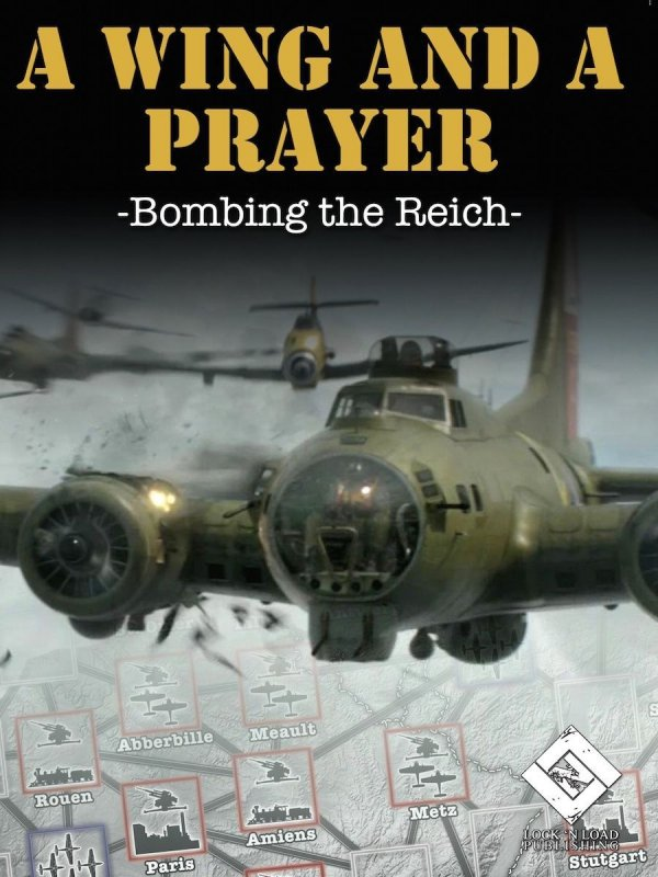A Wing and a Prayer: Bombing the Reich