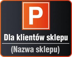 Tablica parking dla klientów sklepu 50/40cm (odblask)