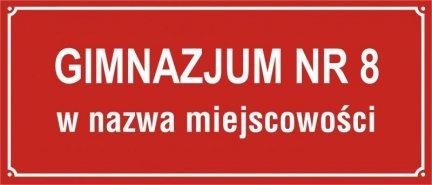 Tablica Gimnazjum Nr + nazwa miejscowośći (odblaskowa)