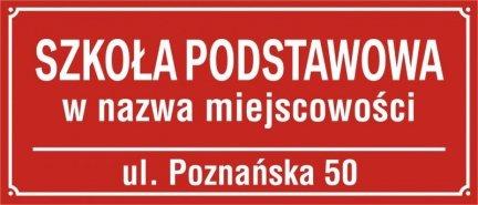 Tablica Szkoła Podstawowa Nr + nazwa miejscowośći oraz ulica (odblaskowa)