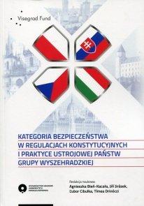 Kategoria bezpieczeństwa w regulacjach konstytucyjnych i praktyce ustrojowej państw grupy wyszehradzkiej