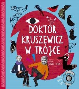 Doktor Kruszewicz w Trójce Rozmawia Dariusz Pieróg + CD