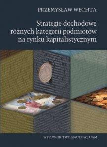 Strategie dochodowe różnych kategorii podmiotów na rynku kapitalistycznym