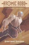 ATOMIC ROBO THE EVERYTHING EXPLODES COLLECTION SC