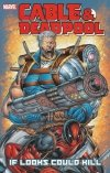 CABLE AND DEADPOOL VOL 01 IF LOOKS COULD KILL SC *